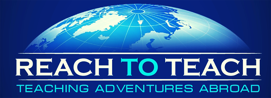 ReachToTeach - Teaching Adventures Abroad!