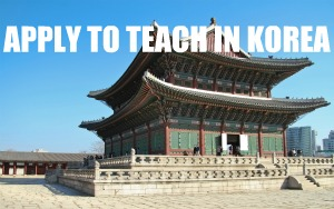 Apply To Teach in South Korea