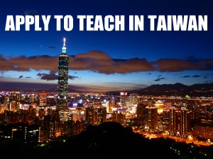 Apply To Teach in Taiwan