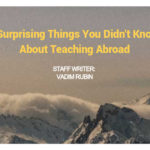 7 Surprising Things You Didn't Know About Teaching Abroad