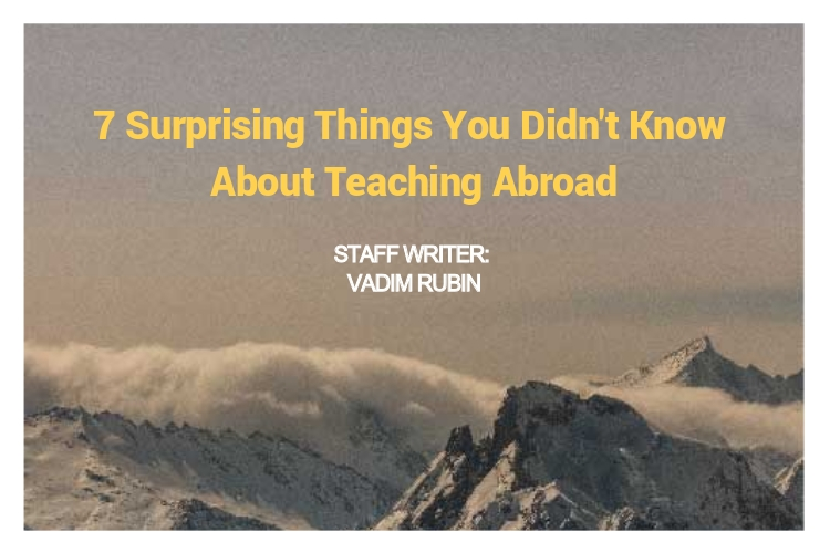 Things You Didn't Know About Teaching Abroad