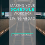 Making Your Schedule Work For You While Living Abroad