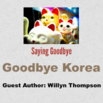 Saying Goodbyes - Goodbye Korea!