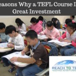 7 Reasons Why a TEFL Course Is a Great Investment