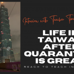 Interview with Teacher Toni: Life in Taiwan After Quarantine Is Great!