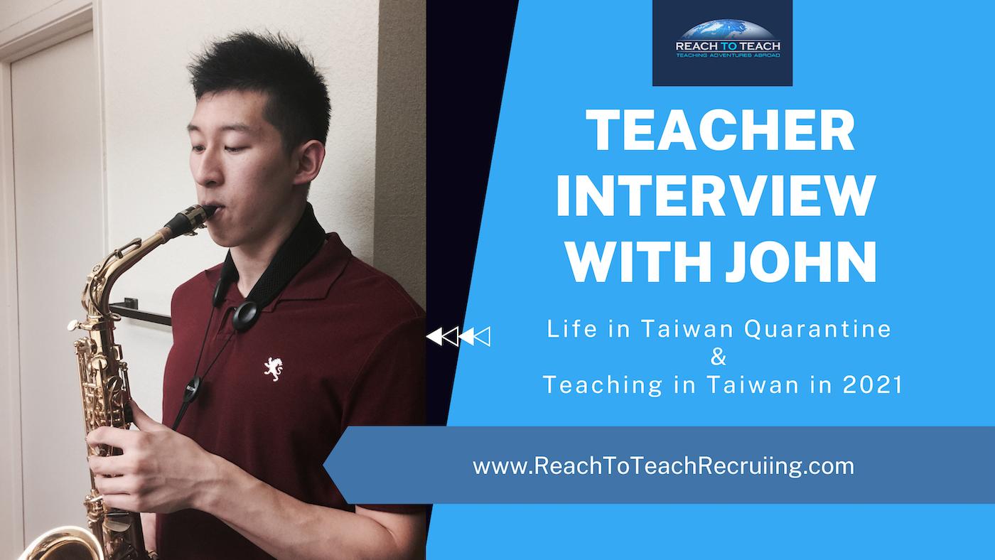 Teacher Interview: Taiwan Quarantine & Teaching in Taiwan in 2021 with Reach To Teach